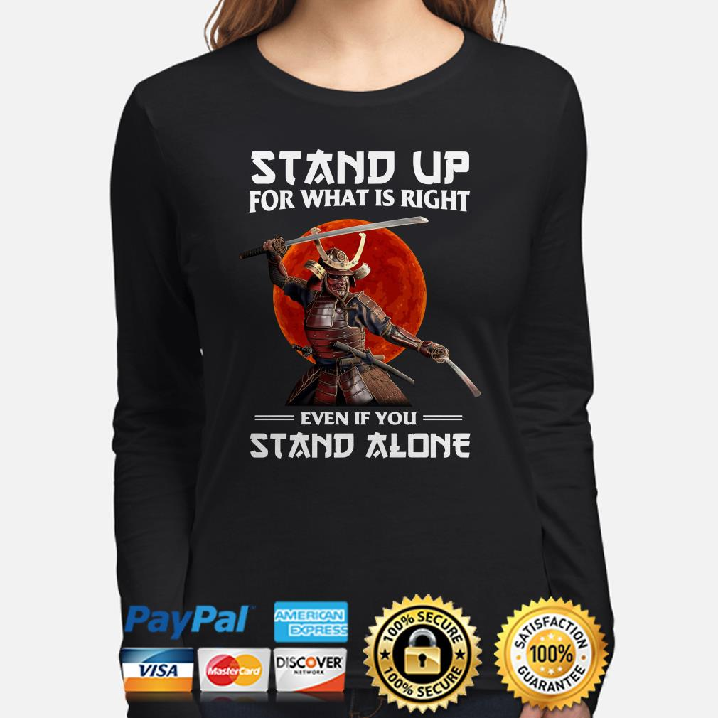 Samurai stand up for what is right even if you stand alone Long sleeve