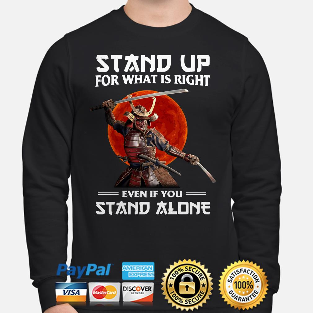 Samurai stand up for what is right even if you stand alone Sweater