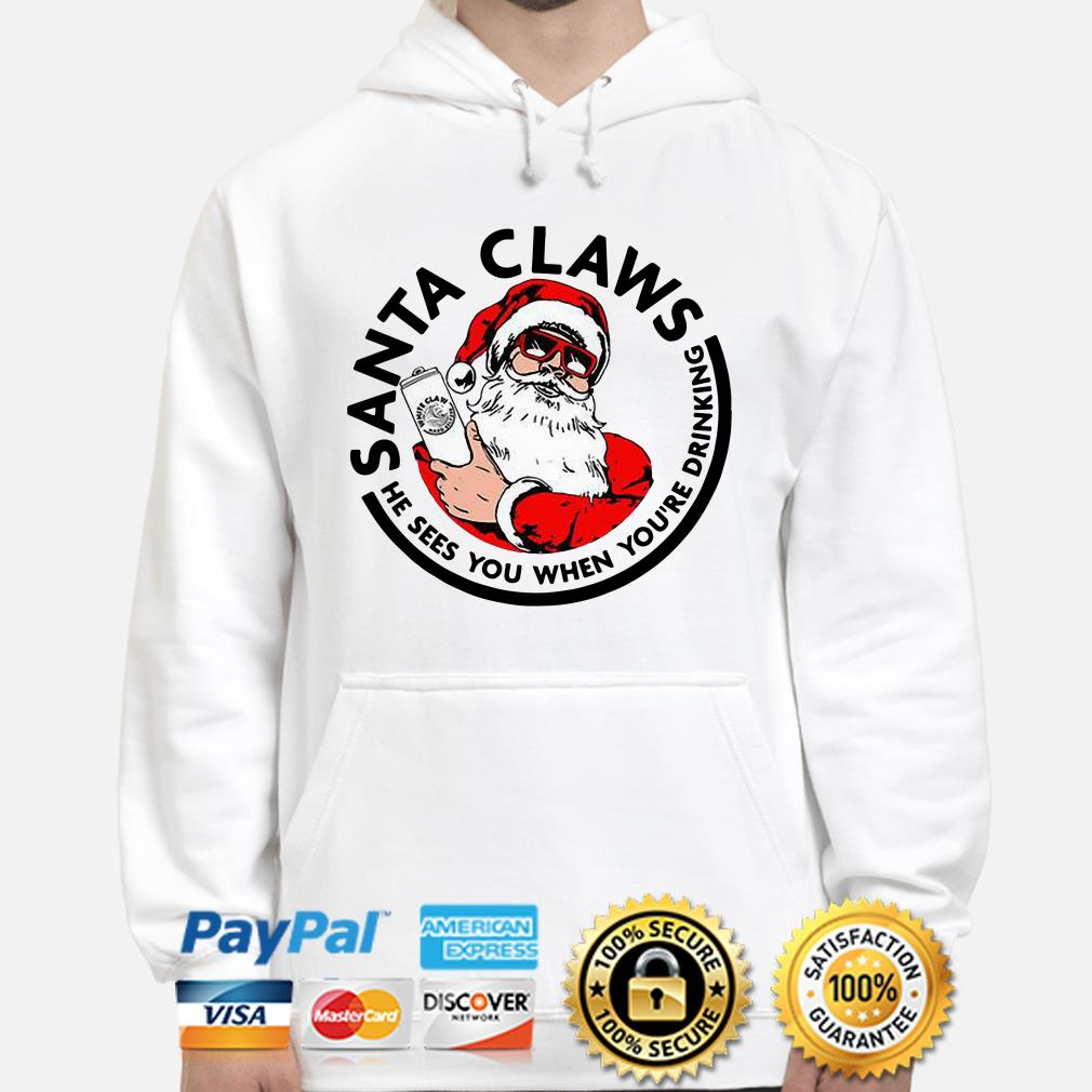 Santa CLaws he sees you when you're drinking Christmas hoodie