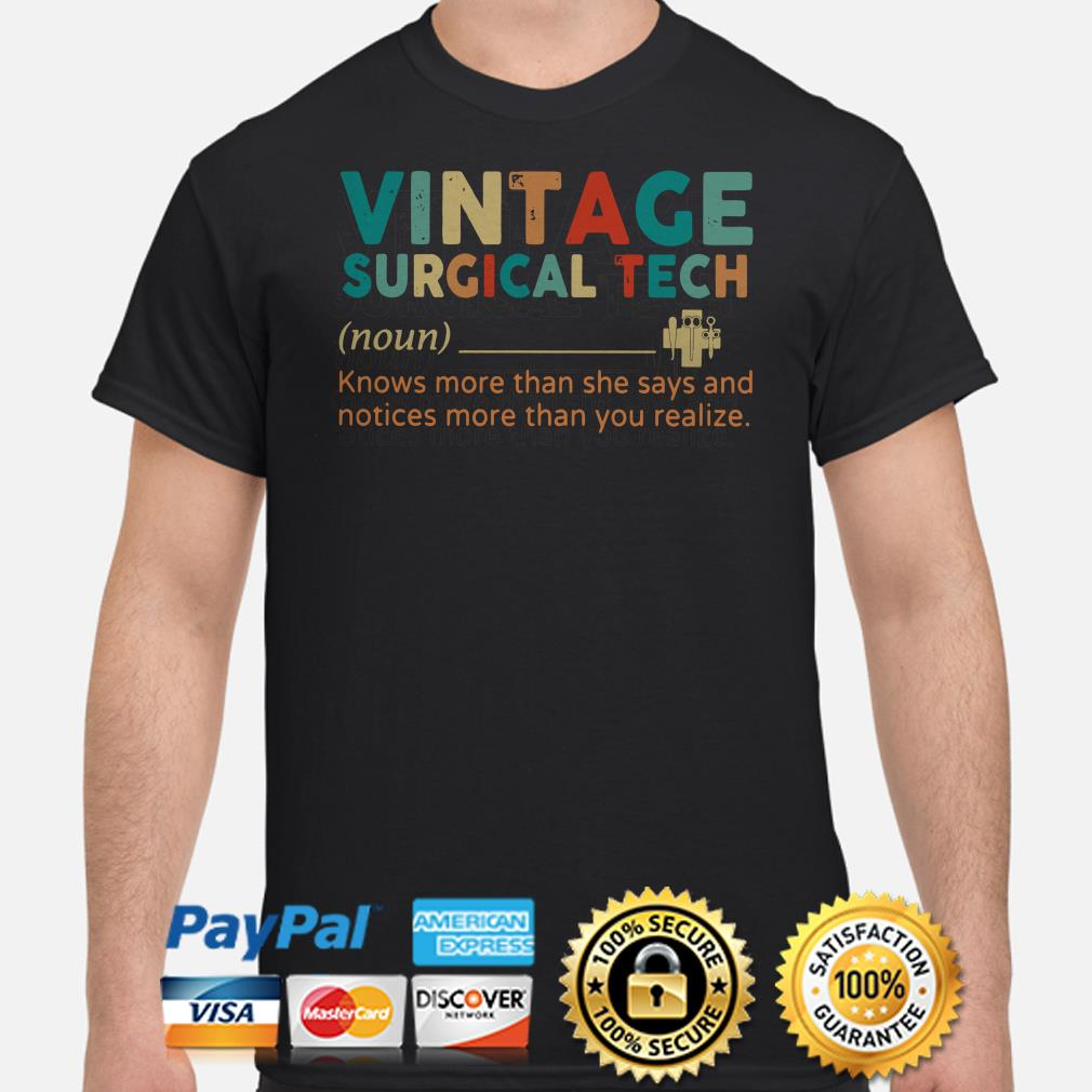 Vintage surgical tech knows more than she says and notices more than you realize shirt