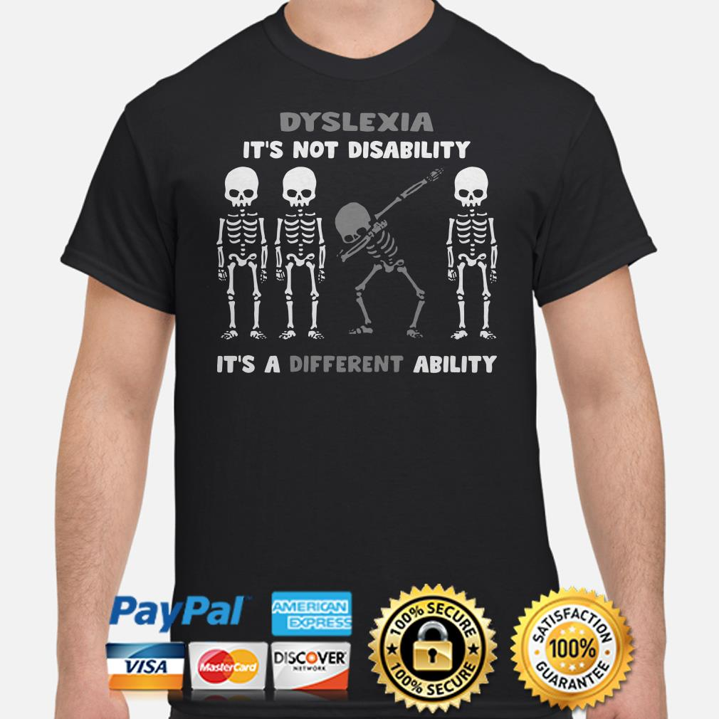 Skeleton Dyslexia it's not disability it's a Different ability shirt