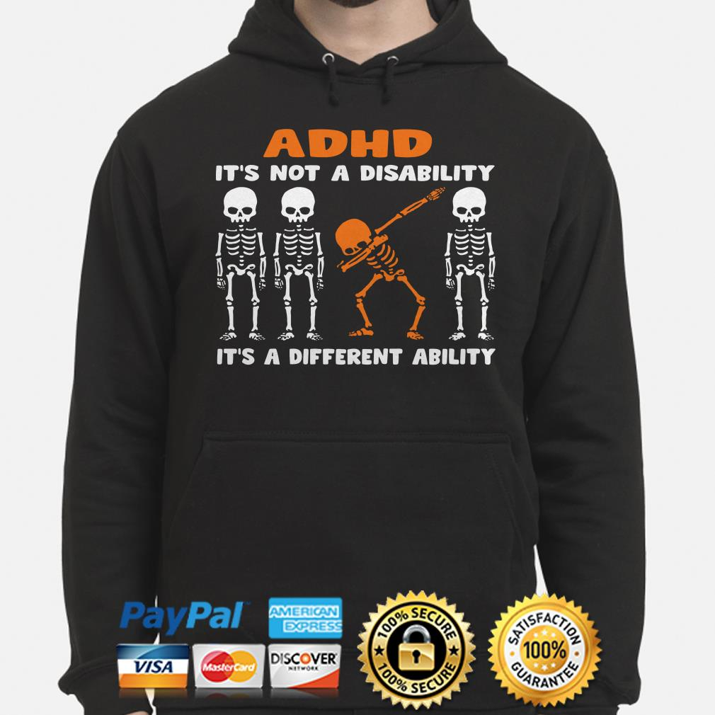Skeletons ADHD it's not a disability it's a different ability Hoodie