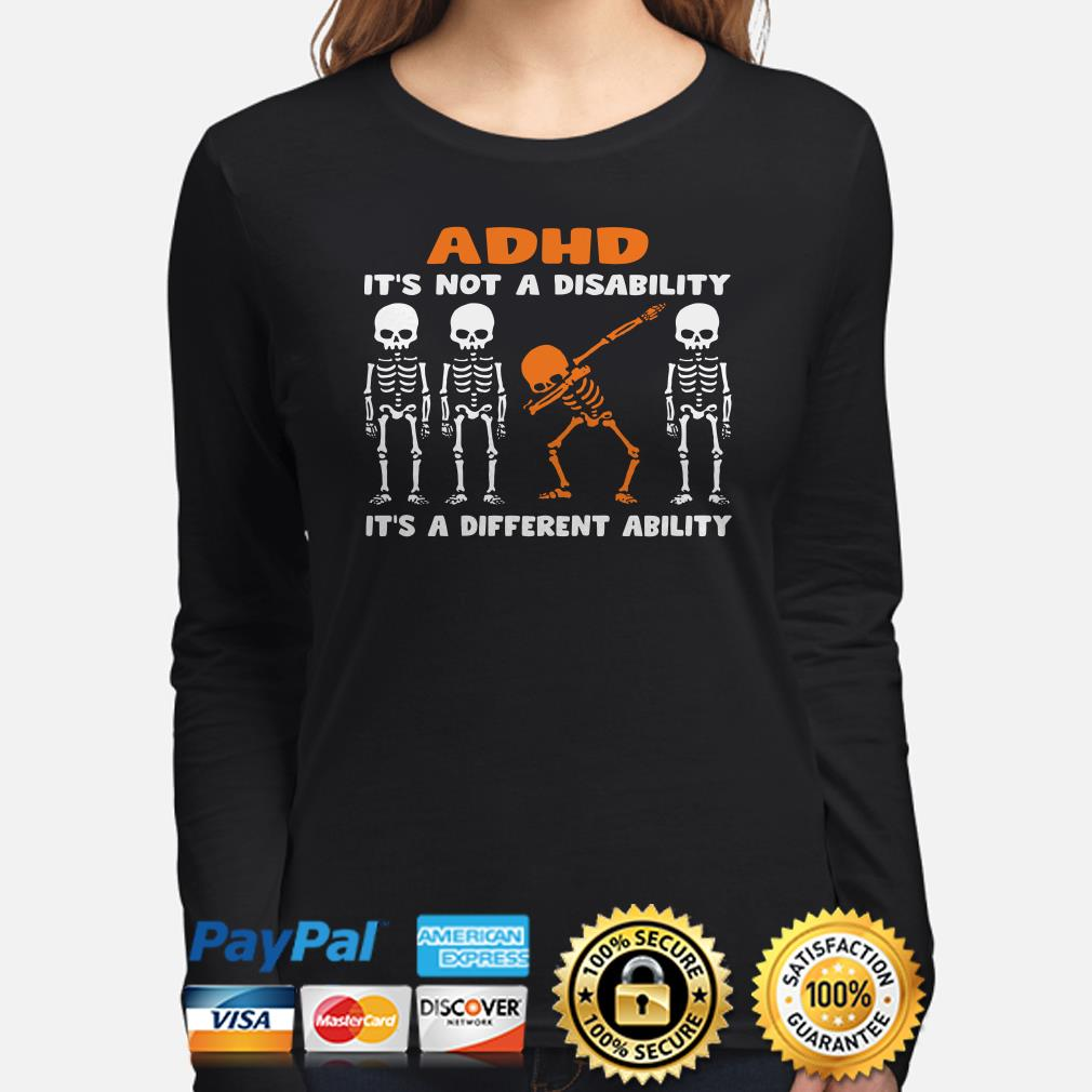 Skeletons ADHD it's not a disability it's a different ability Long sleeve