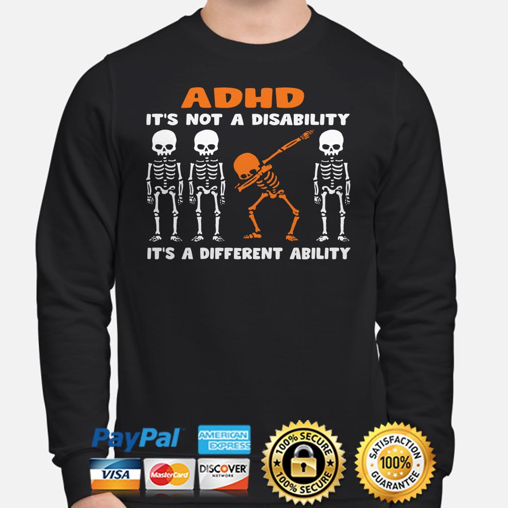 Skeletons ADHD it's not a disability it's a different ability Sweater