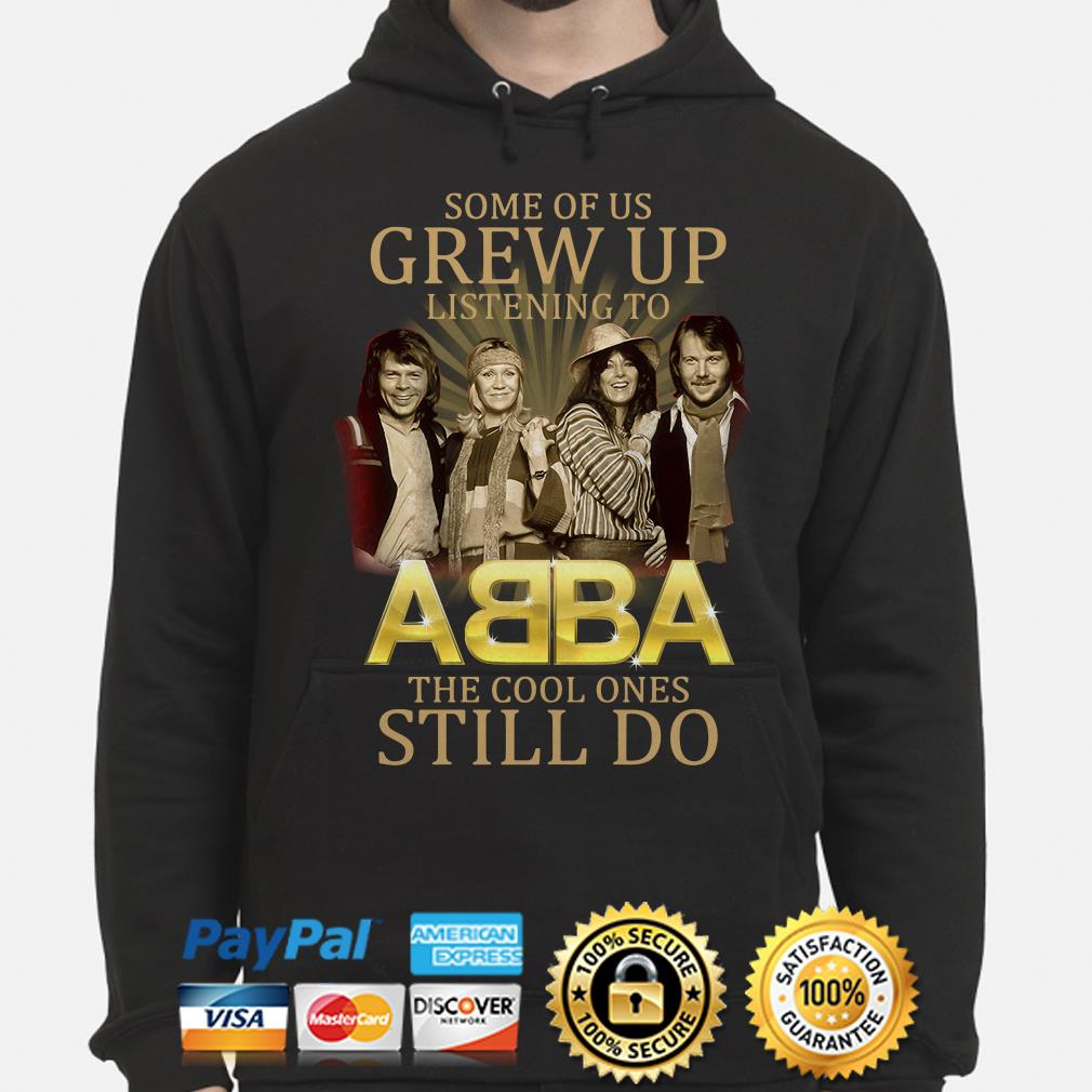 Some of us grew up listening to ABBA the cool ones still do Hoodie