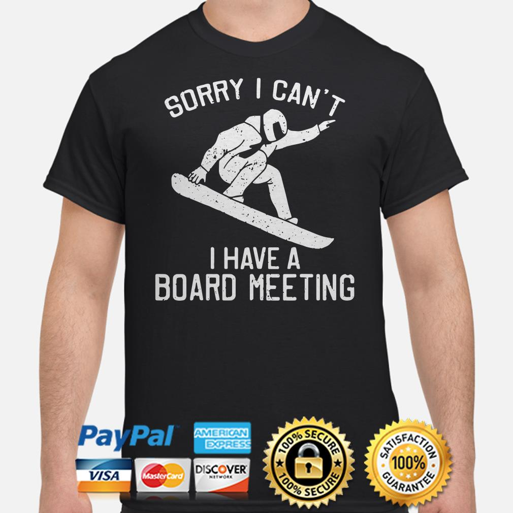 Sorry I can't I have a board meeting shirt