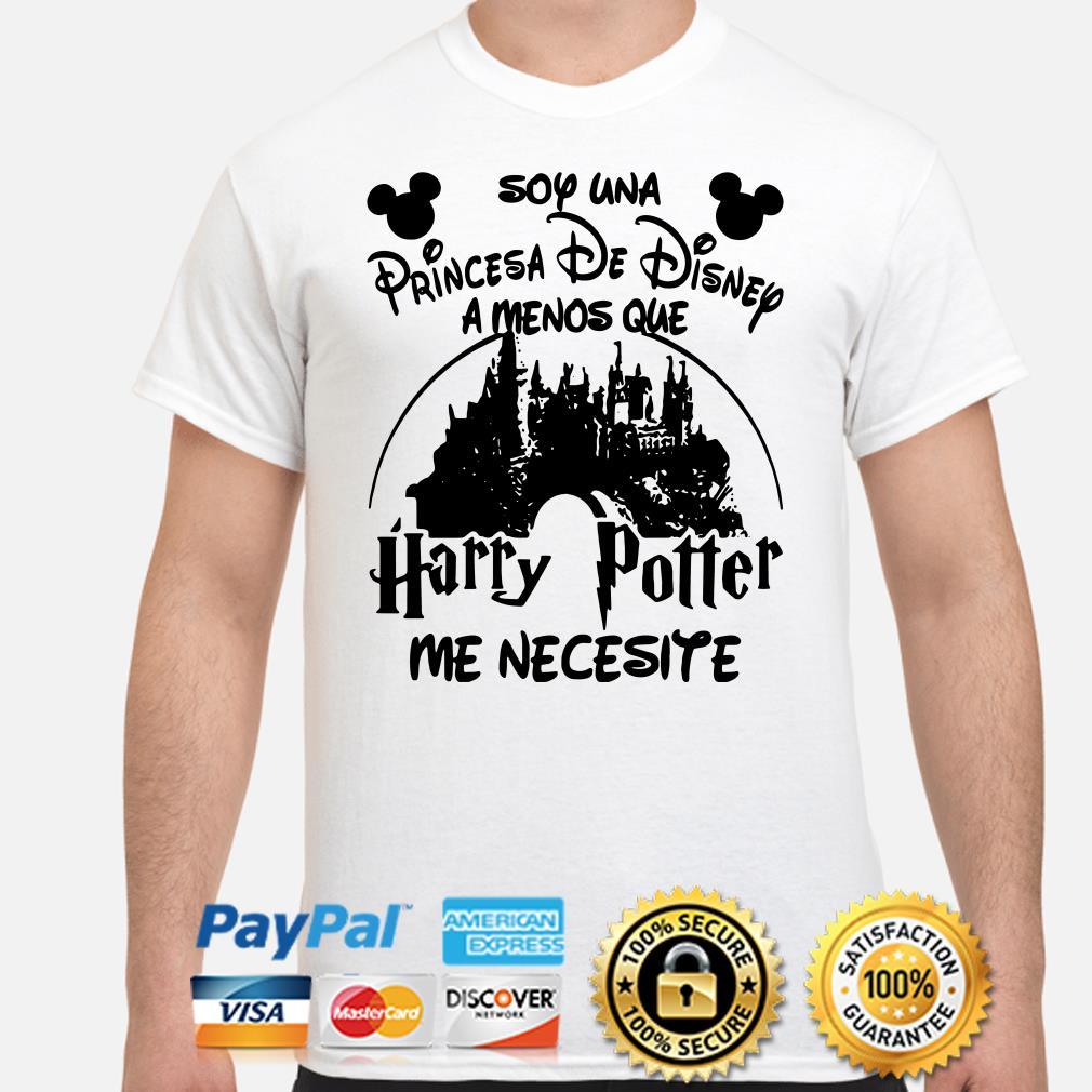 Soy una Princesa de Disney a menos que Harry Potter me necesite shirt