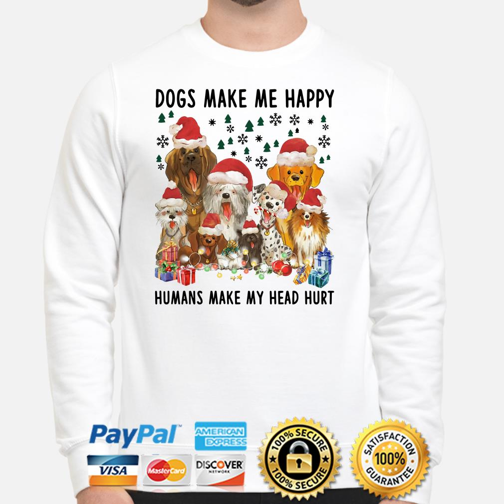 Dogs make me happy humans make my head hurt Christmas sweater
