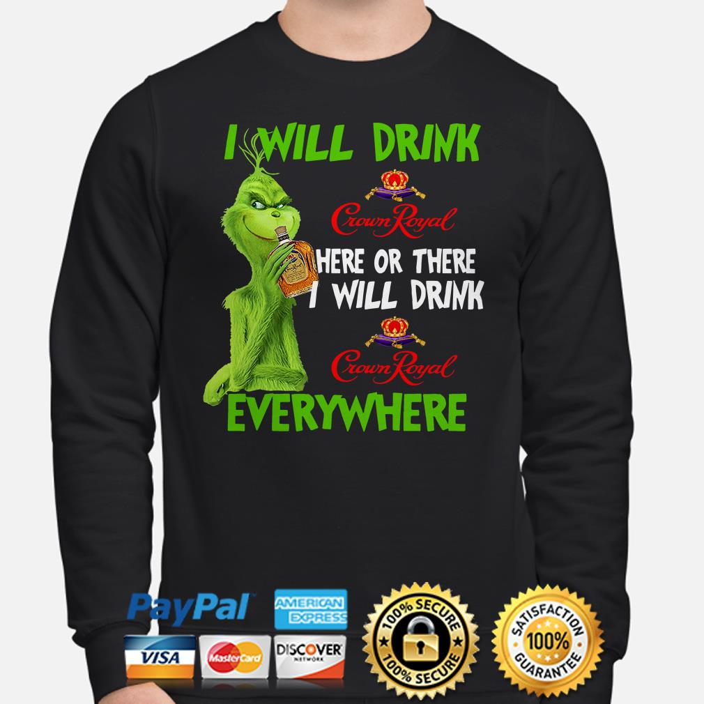 Grinch I will drink Crown Royal here of there and everywhere Christmas sweater