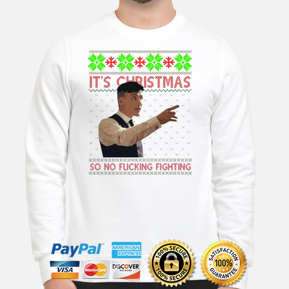 Thomas Shelby it's Christmas so no ficking fighting ugly Christmas sweater
