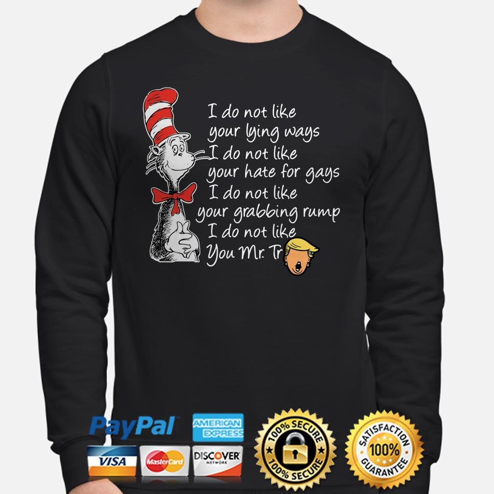 Dr Seuss I do not like your lying ways hate for gays I do not like you Mr Trump Sweater