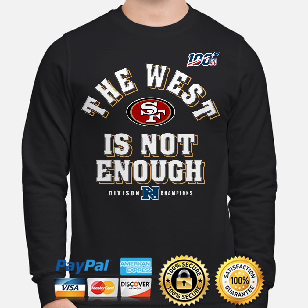 The West Is not Enough Division Champions San Francisco 49ers Sweater