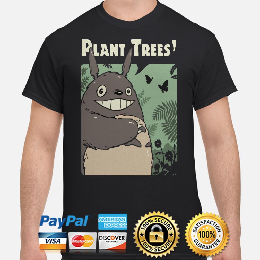 Totoro Plant Trees shirt