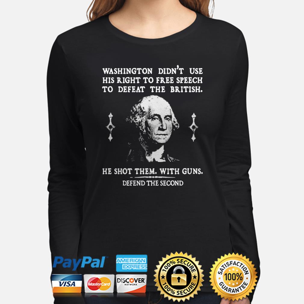 Washington didn't use his right to free speech to defeat the British Long sleeve