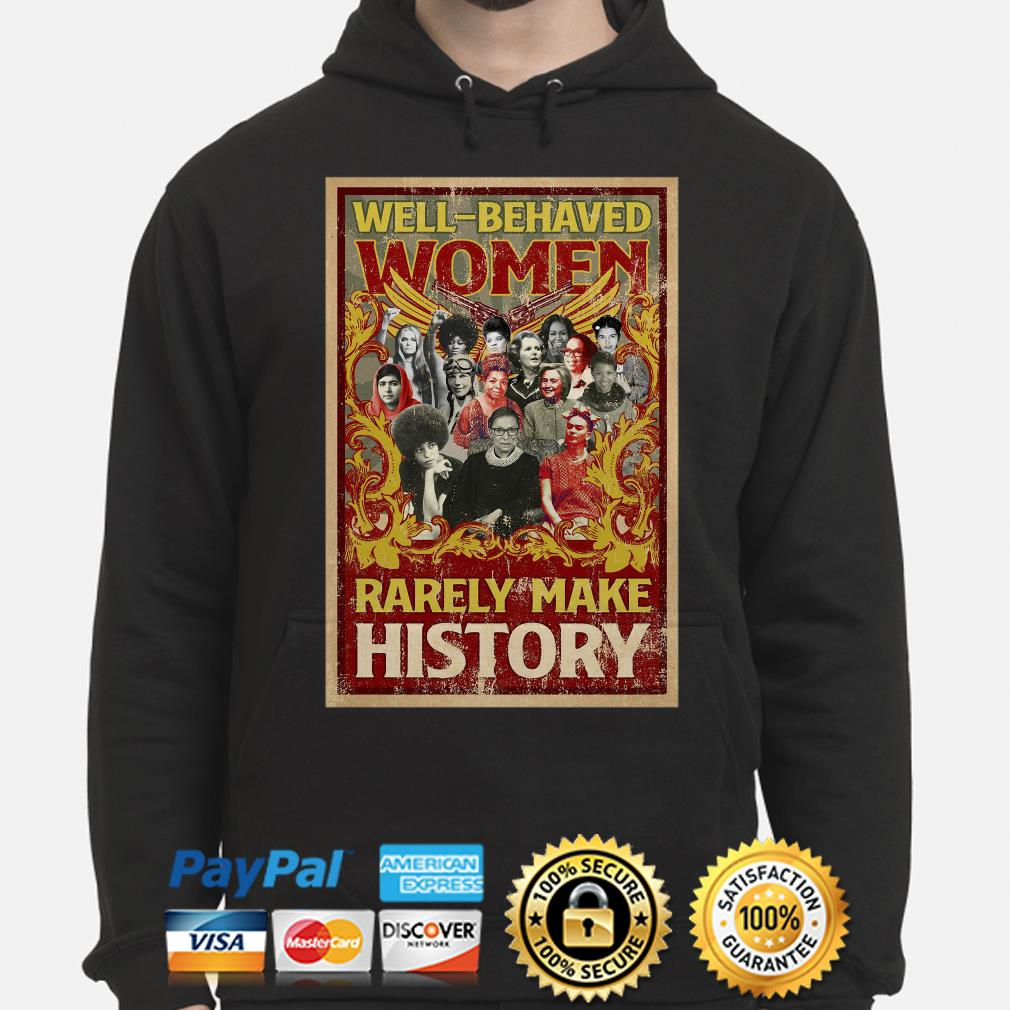Well-behaved women rarely make history poster Ruth Bader Hoodie