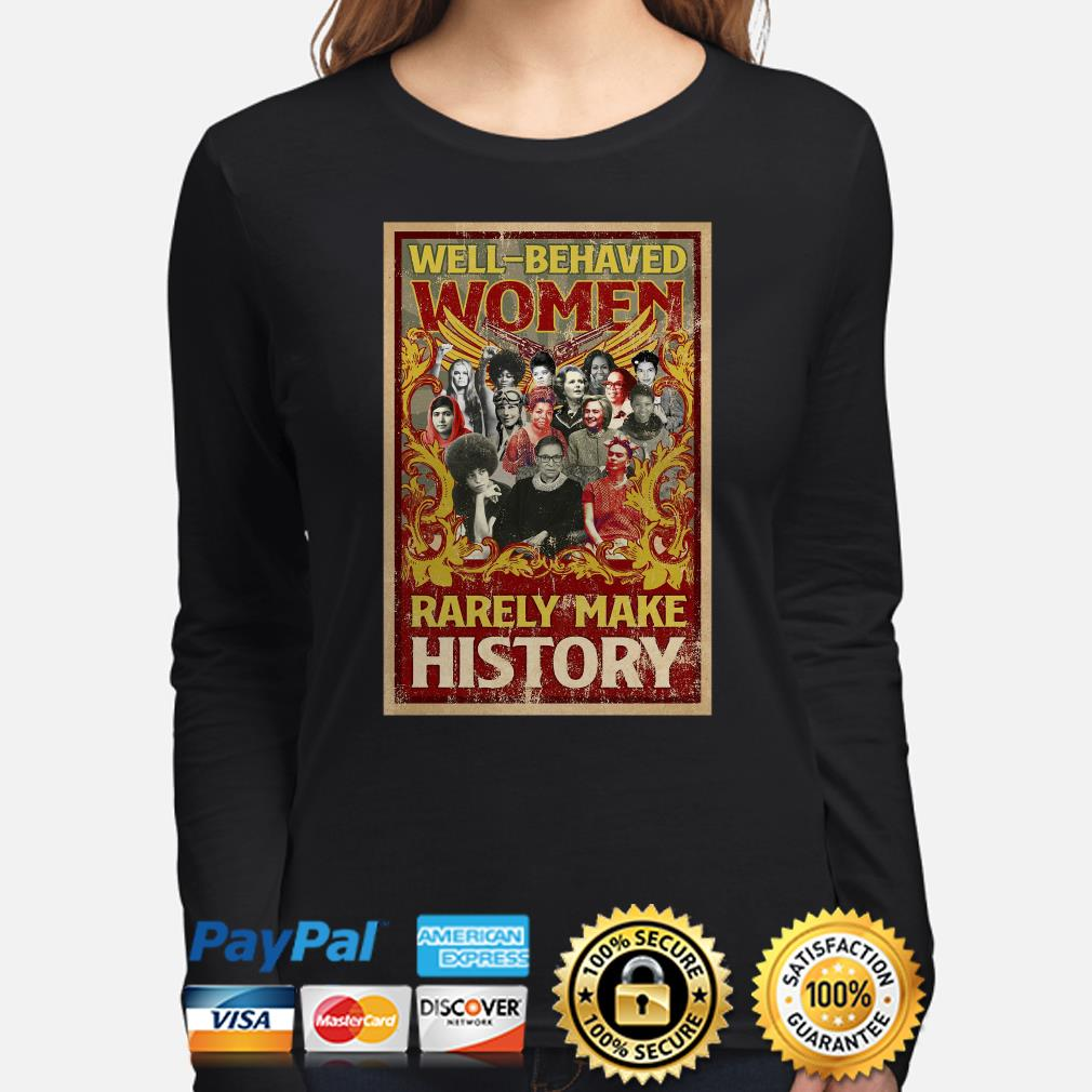 Well-behaved women rarely make history poster Ruth Bader Long sleeve