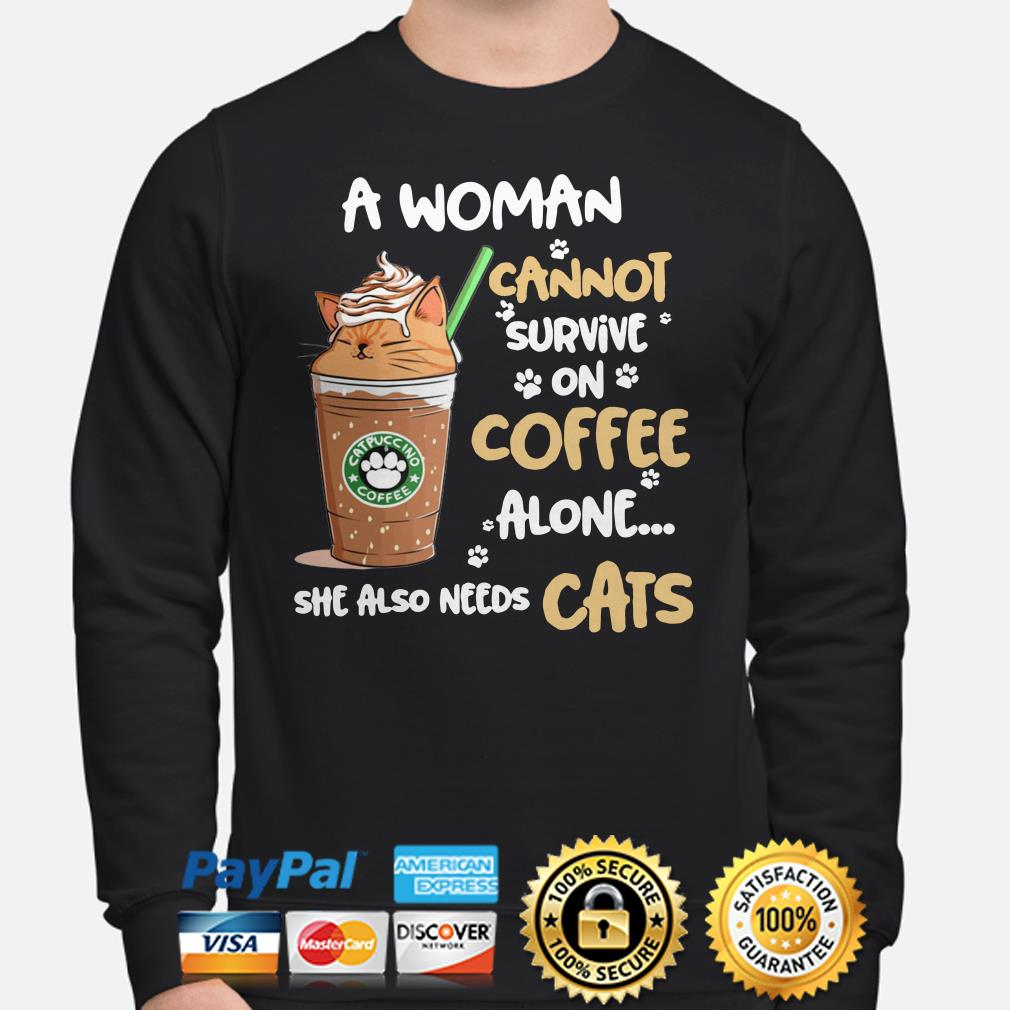 A woman cannot survive on coffee alone she also needs cats Sweater