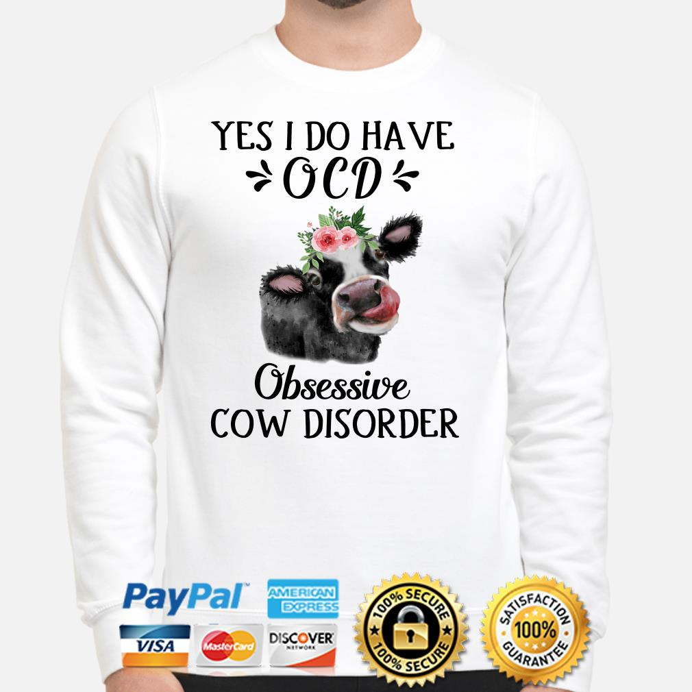 Yes I do have OCD Obsessive Cow Disorder Hoodie