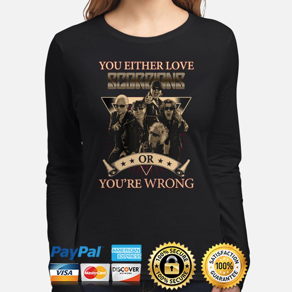 You Either love Scorpions or you're wrong Long sleeve