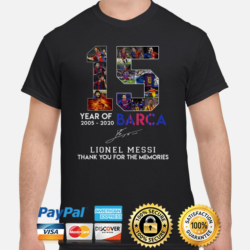 15 Year Of 2005 2020 Barca Lionel Messi Thank You For The Memories Shirt