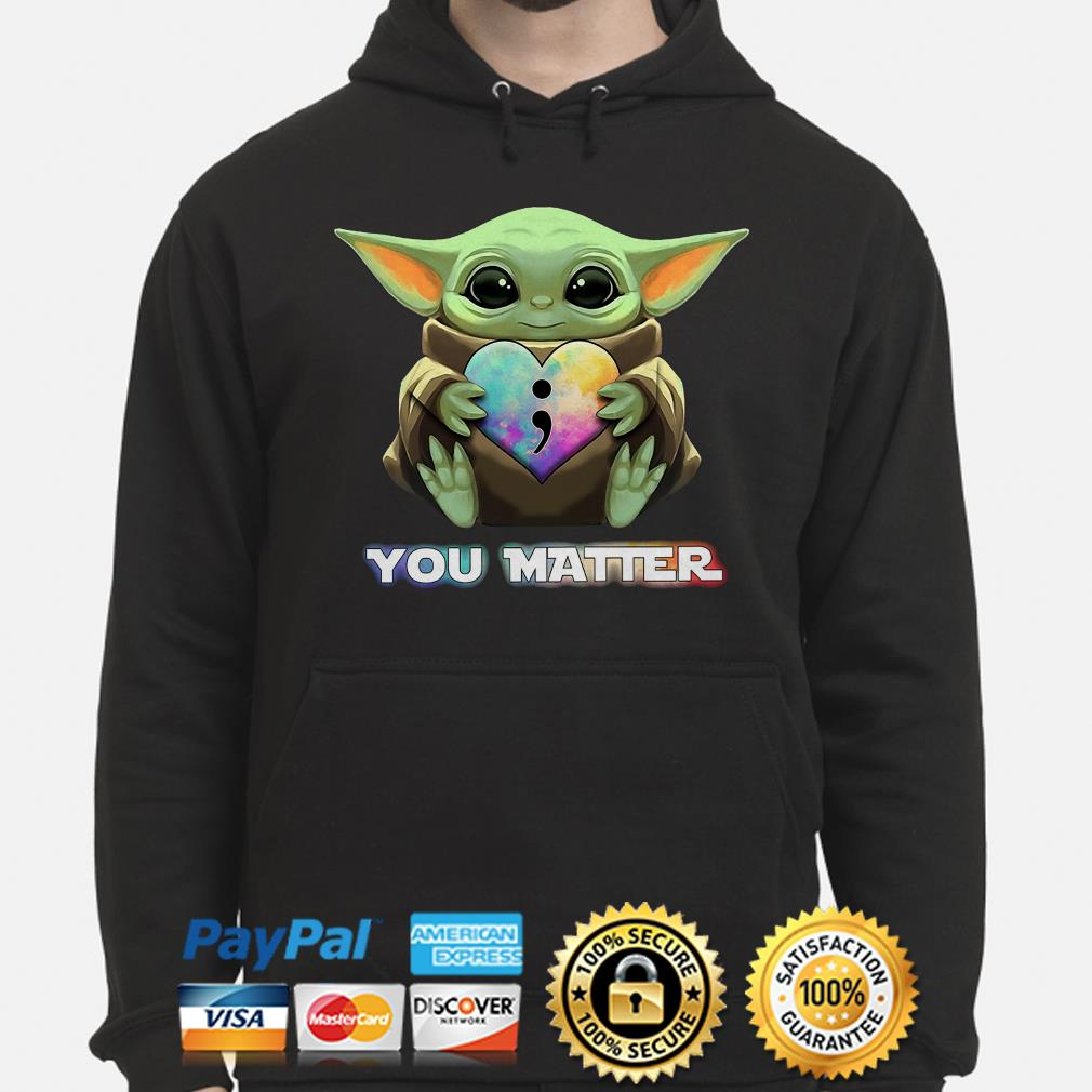 Baby Yoda hug Suicide prevention awareness you matter Hoodie