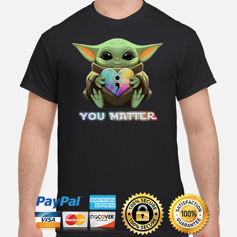 Baby Yoda hug Suicide prevention awareness you matter shirt