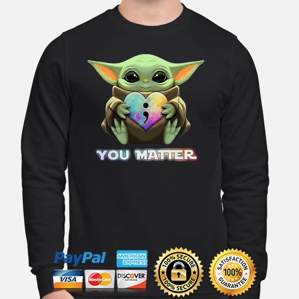 Baby Yoda hug Suicide prevention awareness you matter Sweater