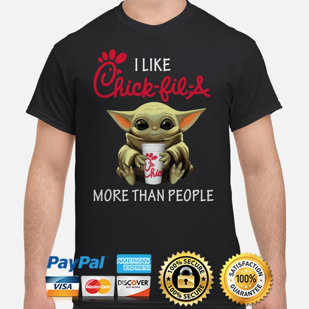 Baby Yoda I like Chick-Fil-A more than people shirt