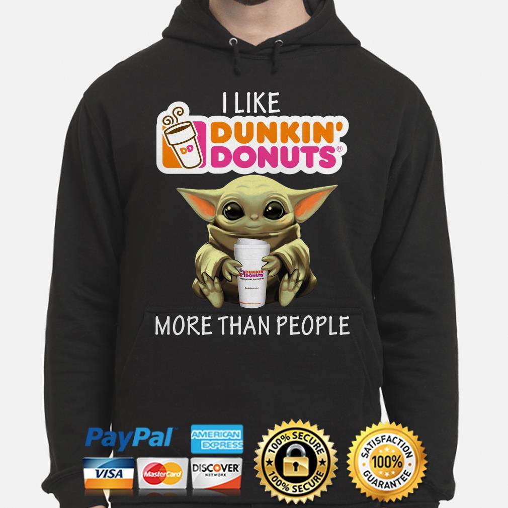 Baby Yoda I like Dunkin' Donuts more than people Hoodie