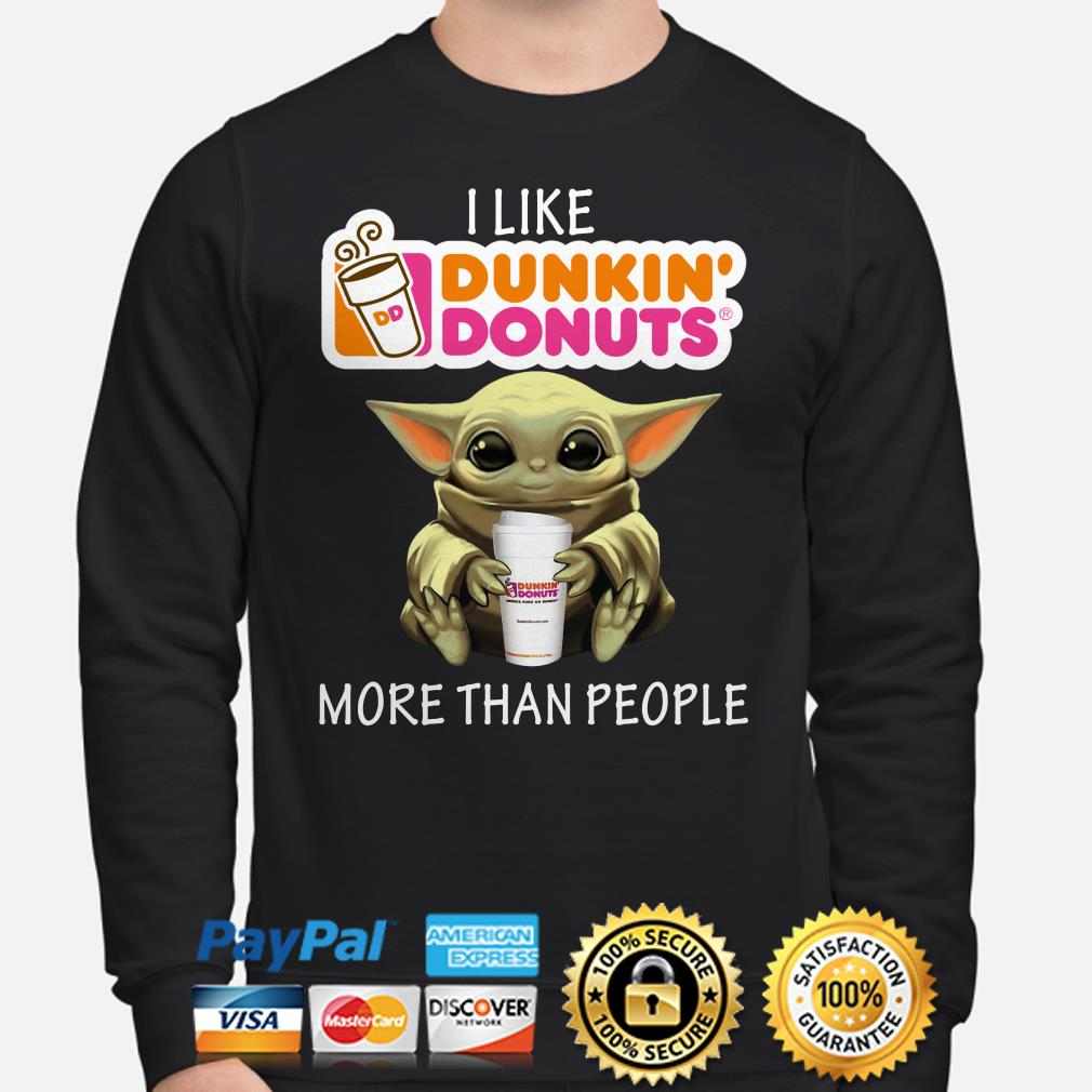 Baby Yoda I like Dunkin' Donuts more than people Sweater