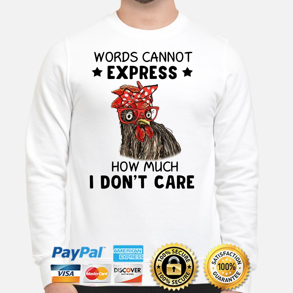 Chicken words cannot express how much I don't care Sweater