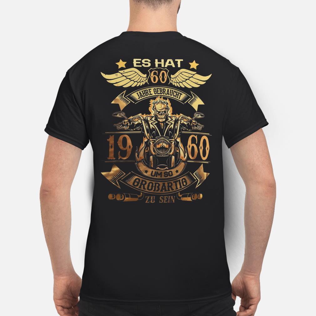 Es Hat Jahre Gebraucht um so Großartig zu sein 1960 shirt
