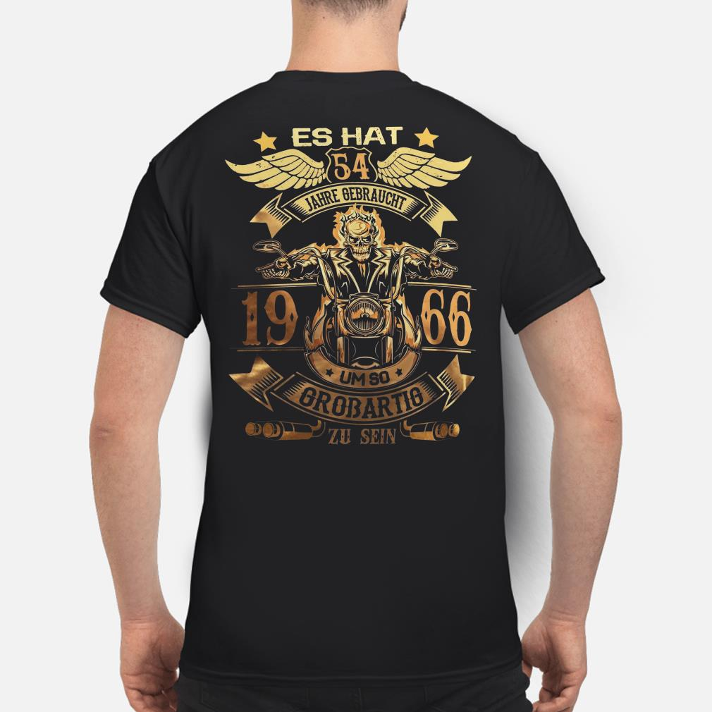 Es Hat Jahre Gebraucht um so Großartig zu sein 1966 shirt