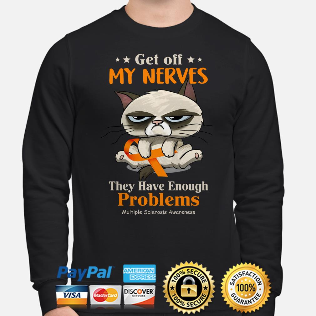 Get Off My Nerves They Have Enough Problems Multiple Awareness sweater