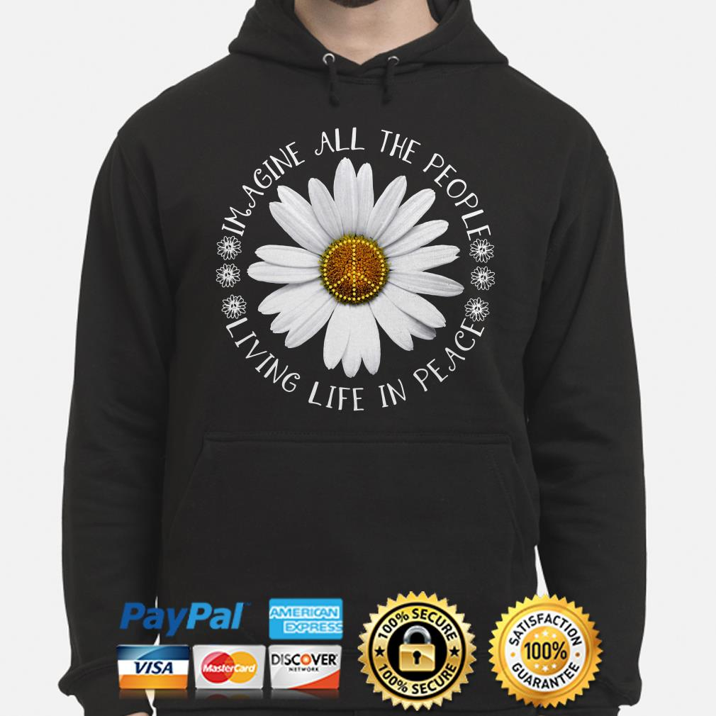 Hippie Flower imagine all the people living life in peace Hoodie
