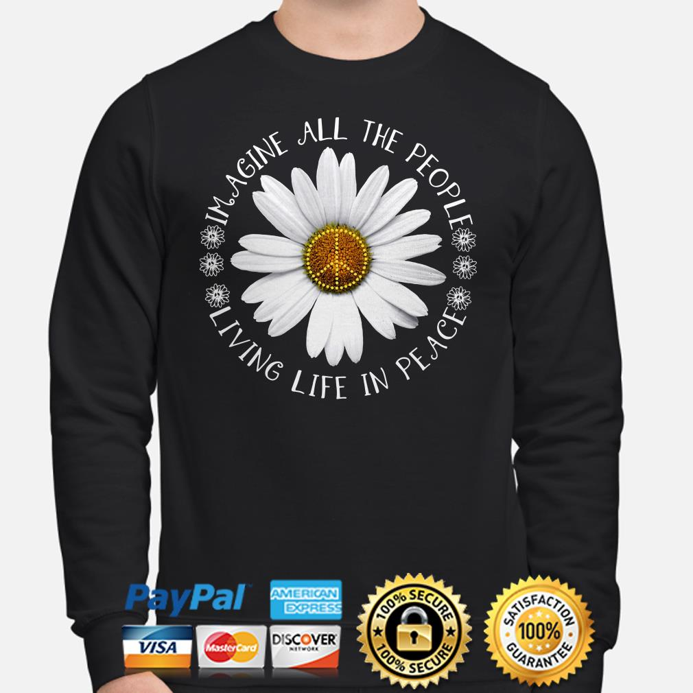 Hippie Flower imagine all the people living life in peace Sweater