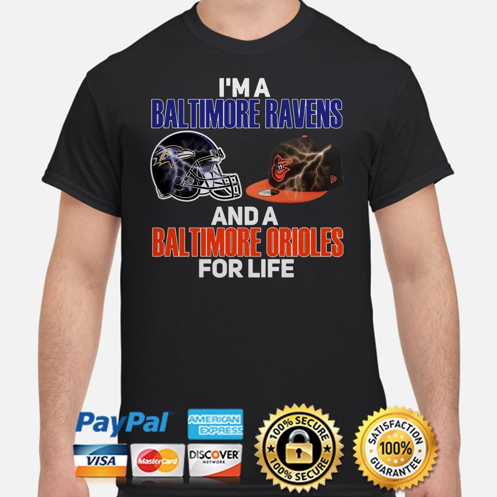 I'm a Baltimore Ravens and a Baltimore Orioles for life shirt