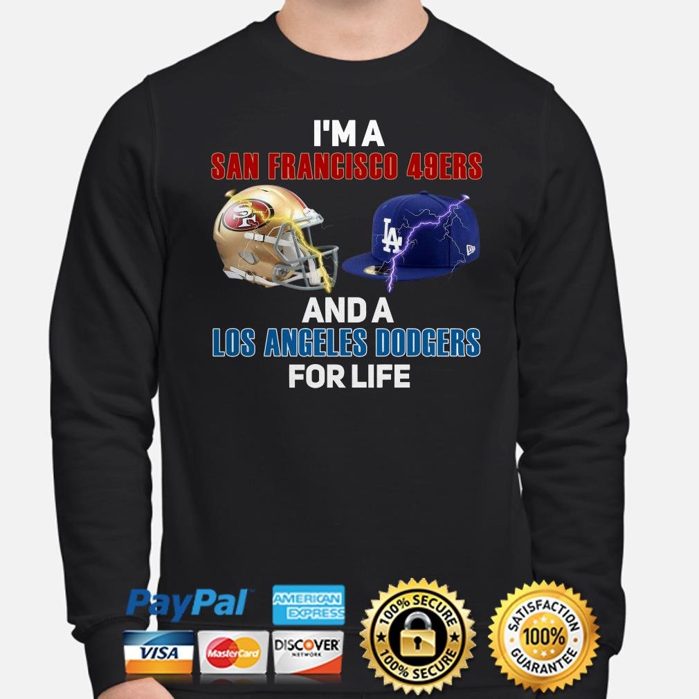 I'm a San Francisco 49ers And A Los Angeles Dodgers For Life sweater