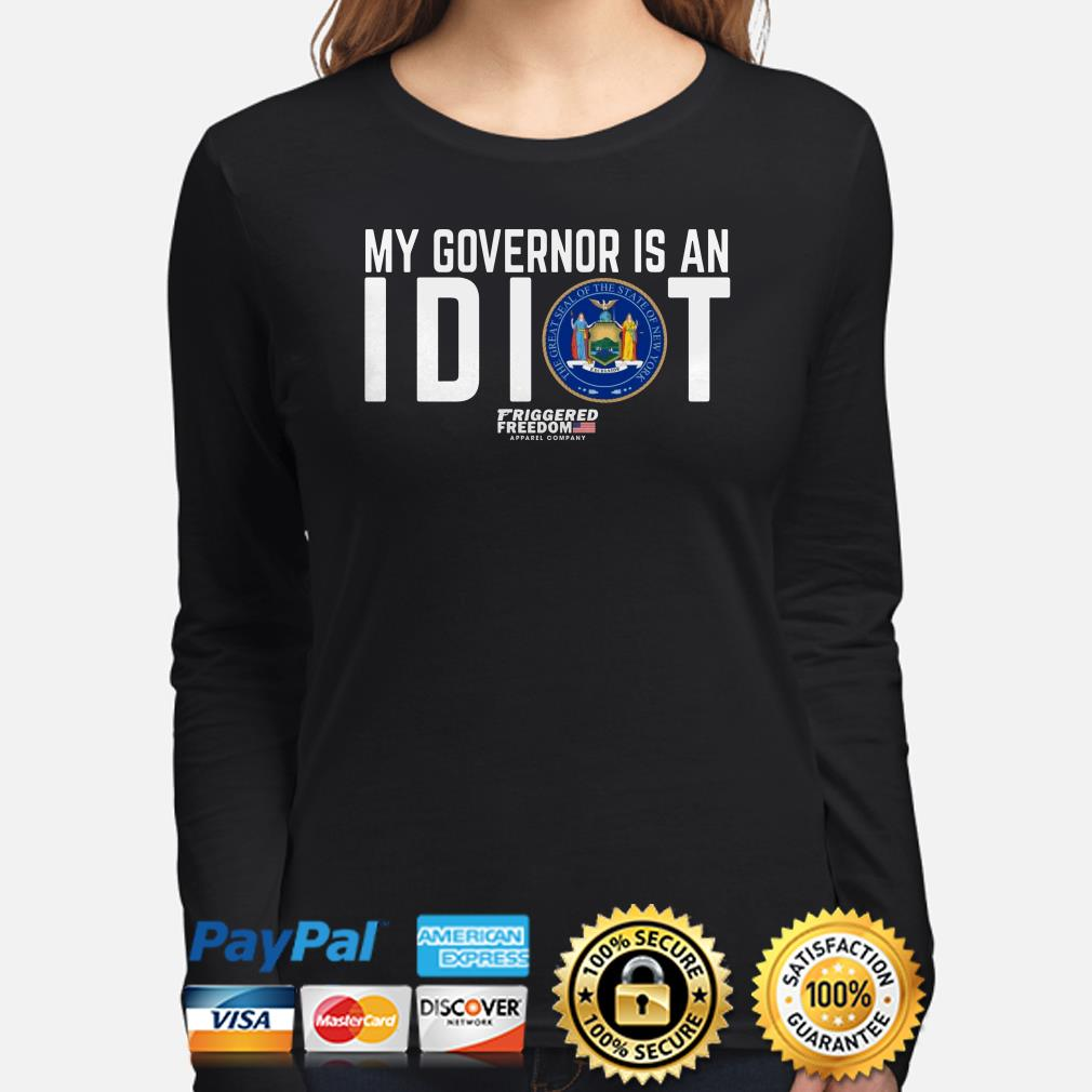 My governor is an Idiot the great seal of the State of New York Long sleeve