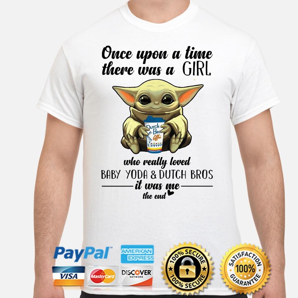 Once upon a time there was a girl who really loved Baby Yoda and Dutch Bros shirt