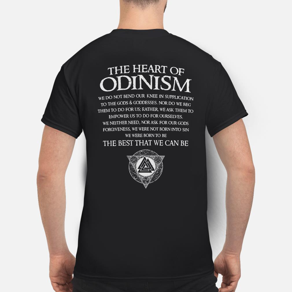 The heart of Odinism we do not bend our knee in supplication to the God shirt