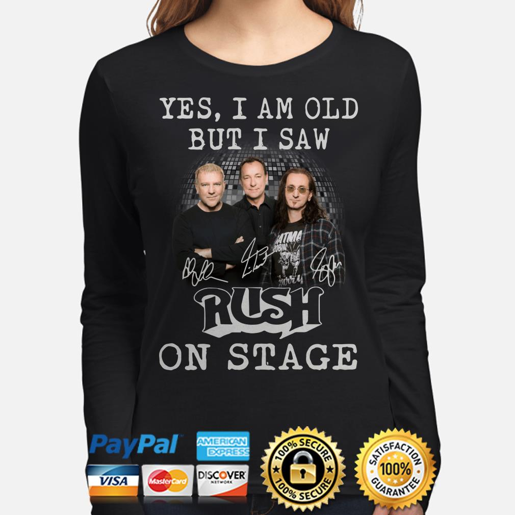 Yes I am old but I saw Rush in stage signatures long sleeve