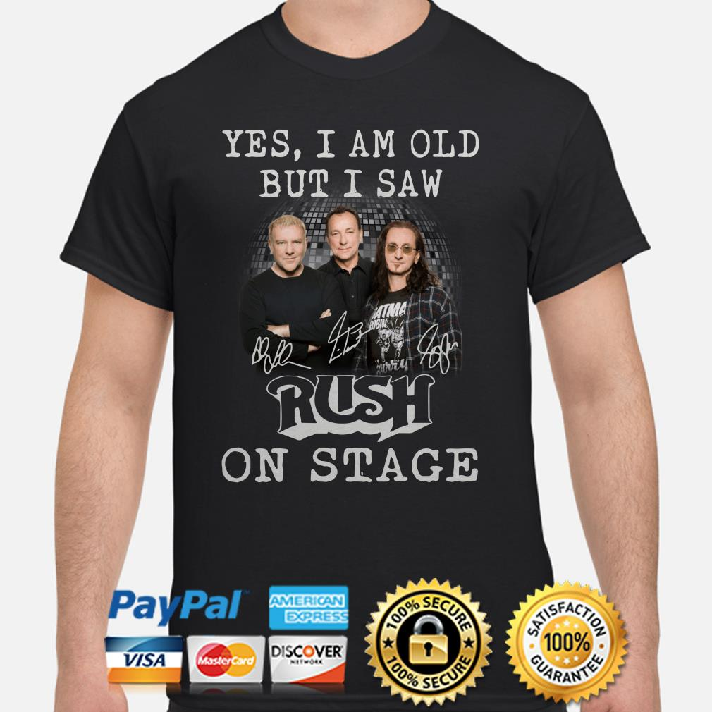 Yes I am old but I saw Rush in stage signatures shirt