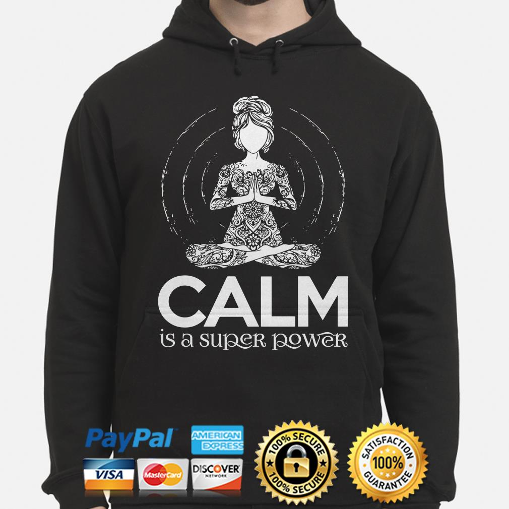Yoga girl Calm is a super power Hoodie