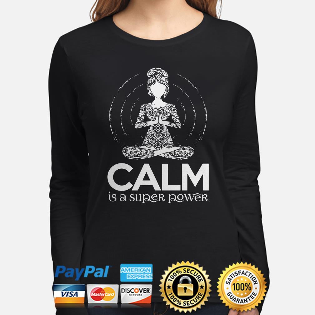 Yoga girl Calm is a super power Long sleeve
