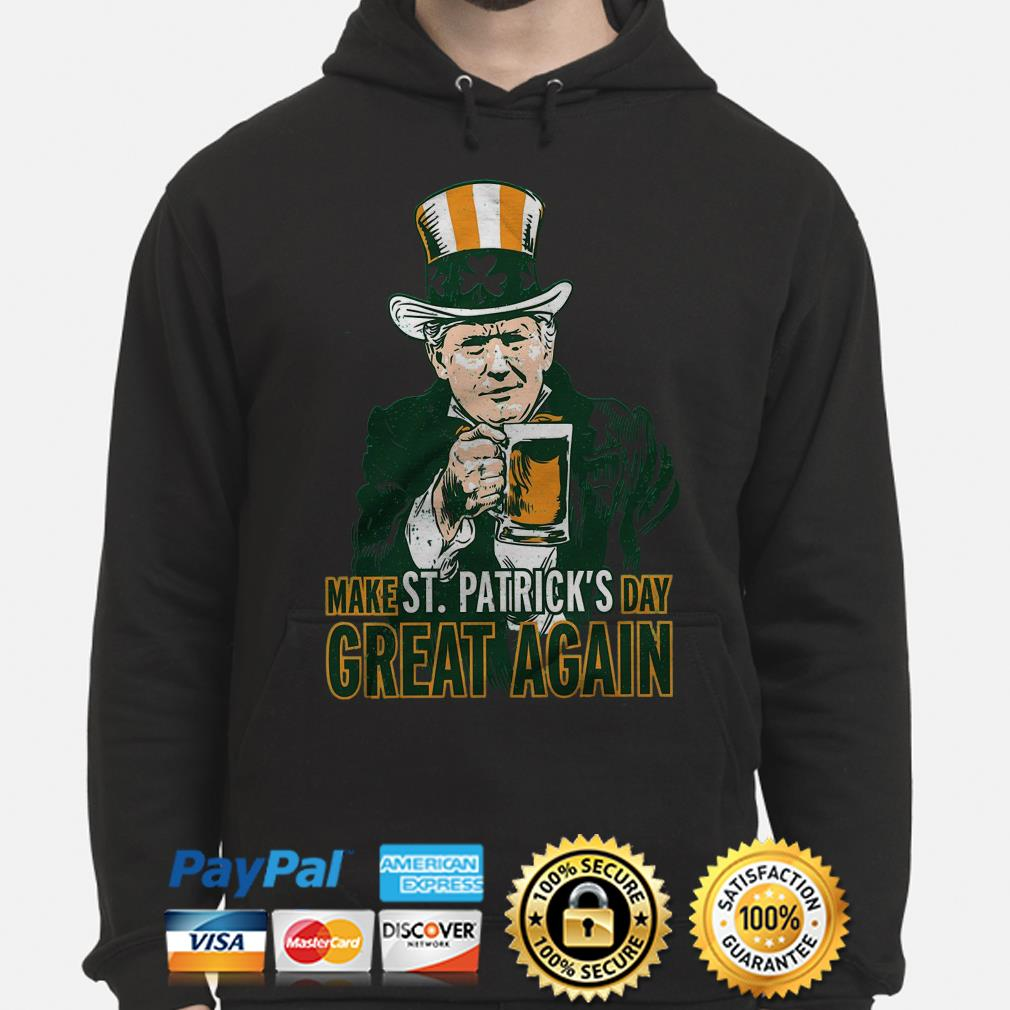 Uncle Sam Make St Patrick's Day Great Again Hoodie