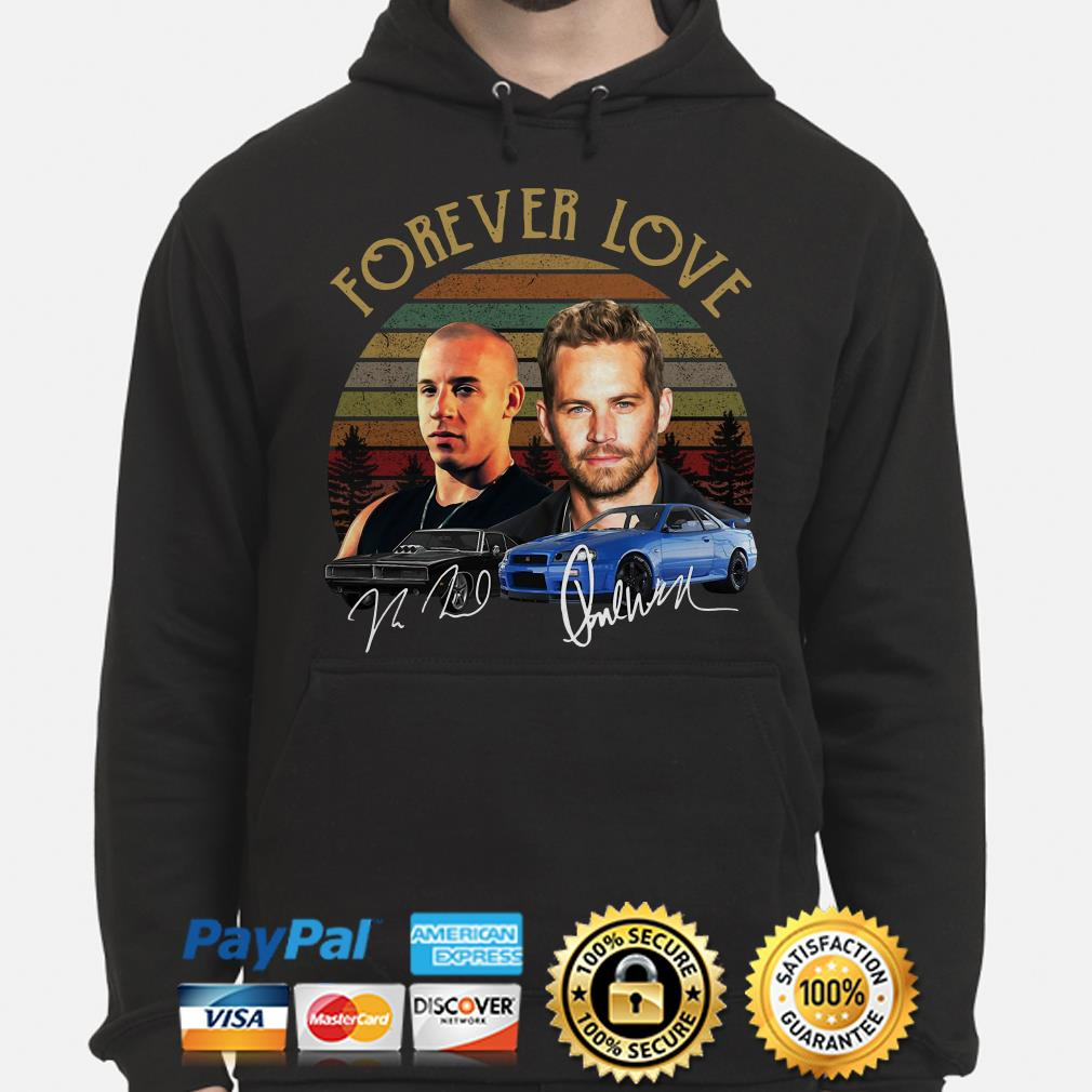 Forever Love Dominic Toretto And Brian Oconner Fast And Furious Signature Vintage Hoodie