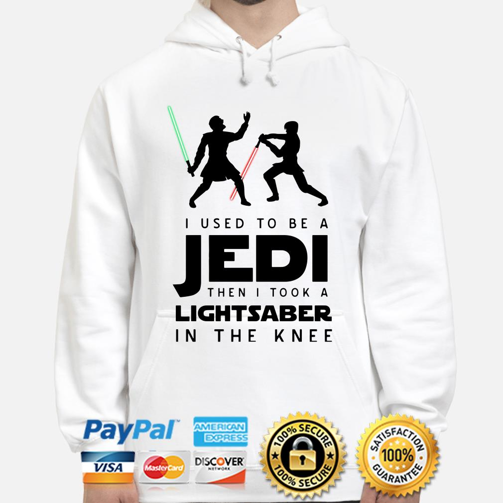 I use to be a Jedi then I took a Lightsaber in the Knee Hoodie