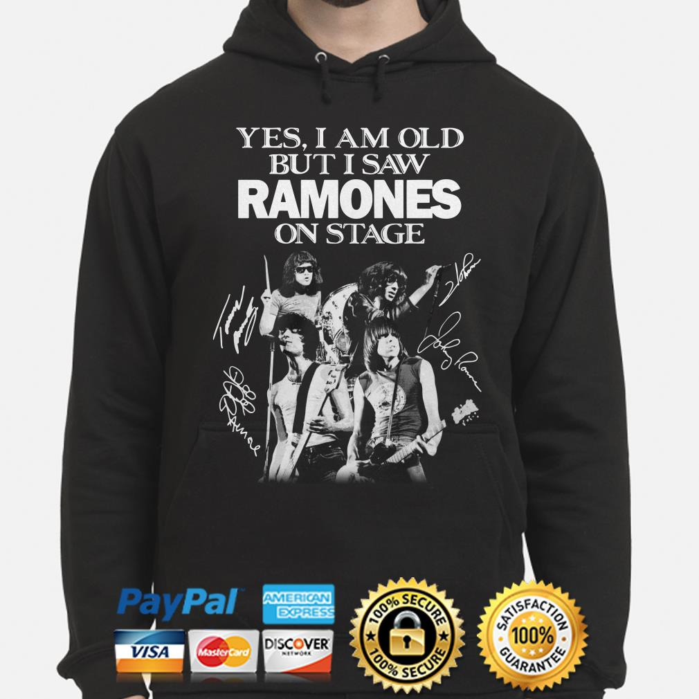 Yes I am old but I saw Ramones on stage signature Hoodie