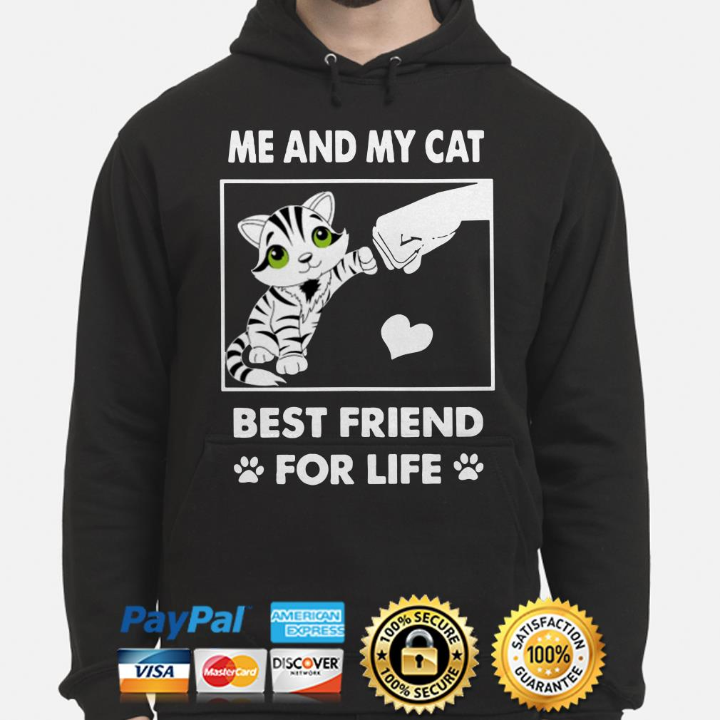 Me and my cat best friend for life Hoodie